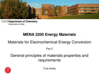 MENA 3200 Energy Materials Materials for Electrochemical Energy Conversion Part 2 General principles of materials proper