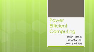 Power Efficient Computing