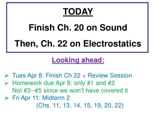 TODAY Finish Ch. 20 on Sound Then, Ch. 22 on Electrostatics