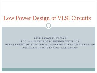 Low Power Design of VLSI Circuits