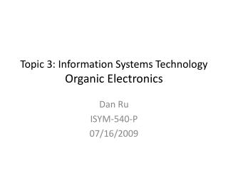 Topic 3: Information Systems Technology Organic Electronics
