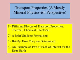 Transport Properties (A Mostly Mineral Physics- ish  Perspective)