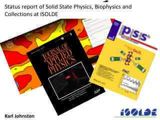 Status report of Solid State Physics, Biophysics and Collections at ISOLDE