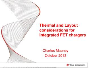 Thermal and Layout considerations for  Integrated FET chargers