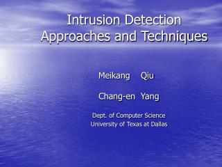Intrusion Detection Approaches and Techniques