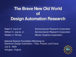 The Brave New Old World  of  Design Automation Research