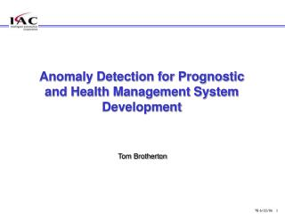 Anomaly Detection for Prognostic and Health Management System Development
