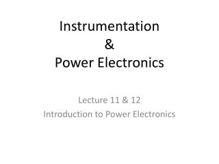 Instrumentation  &  Power Electronics
