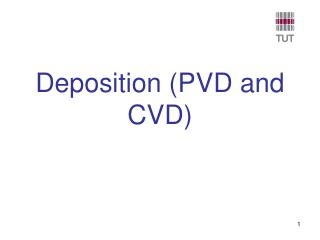 Deposition  (PVD and CVD)