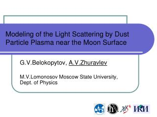Modeling of the Light Scattering by Dust Particle Plasma near the Moon Surface