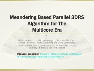 Meandering Based  Parallel  3DRS Algorithm for The Multicore  Era