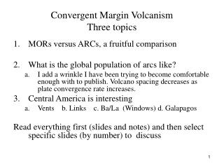 Convergent Margin Volcanism Three topics