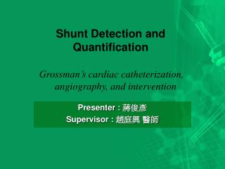 Shunt Detection and Quantification