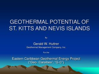 GEOTHERMAL POTENTIAL OF ST. KITTS AND NEVIS ISLANDS