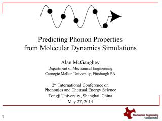 Predicting Phonon Properties from Molecular Dynamics Simulations Alan McGaughey Department of Mechanical Engineering Car