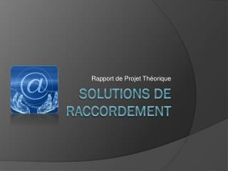 Solutions de raccordement