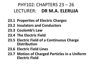 PHY102: 	CHAPTERS  23  –  26 LECTURER: DR M.A. ELERUJA