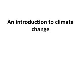 An introduction to climate change