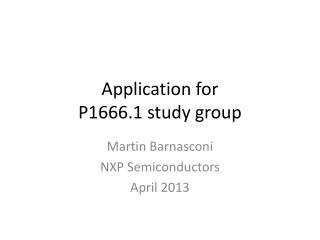 Application for  P1666.1 study group