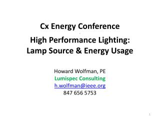 Cx Energy  Conference . High  Performance Lighting: Lamp Source & Energy Usage