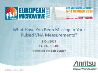 What  Have You Been Missing In Your Pulsed VNA Measurements?