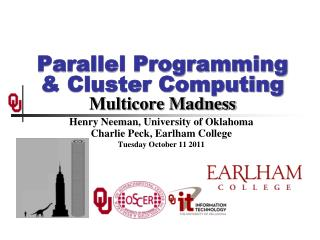 Parallel Programming & Cluster Computing Multicore Madness
