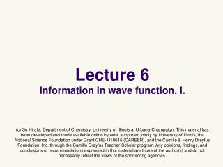 Lecture 6 Information in wave function. I.