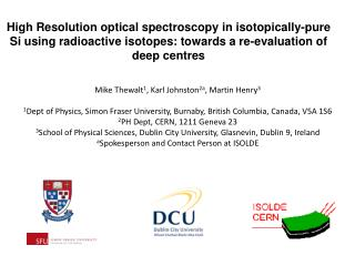 High  Resolution optical spectroscopy in  isotopically -pure Si using radioactive isotopes: towards a re-evaluation of d