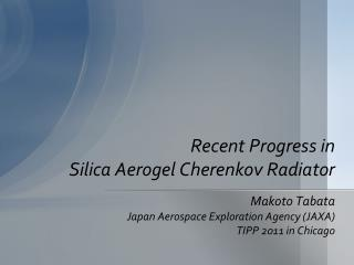Recent Progress in  Silica Aerogel Cherenkov Radiator