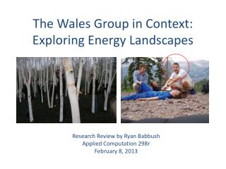 The Wales Group in Context: Exploring Energy Landscapes