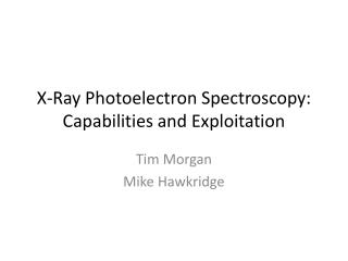 X-Ray Photoelectron Spectroscopy:  Capabilities and Exploitation