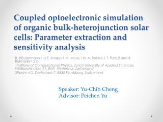 Coupled optoelectronic simulation of organic bulk- heterojunction  solar cells: Parameter extraction and sensitivity ana