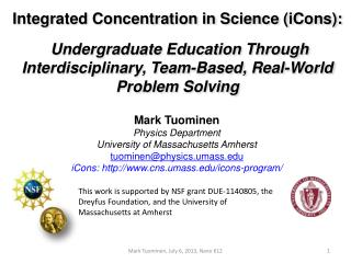 Mark Tuominen Physics Department University of Massachusetts Amherst tuominen@ physics.umass.edu iCons : http :// www.c