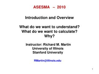 Instructor:Richard M. Martin University of Illinois Stanford University