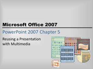 PowerPoint 2007	Chapter 5
