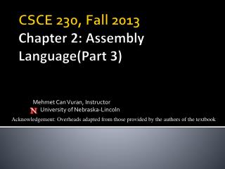 CSCE 230,  Fall  2013 Chapter 2: Assembly Language(Part 3)