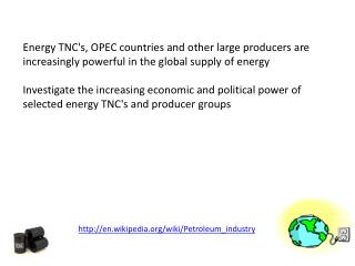 Energy  TNC's, OPEC countries and other large producers are increasingly powerful in the global supply of energy