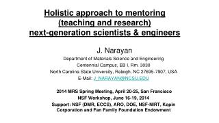 Holistic approach to  mentoring  (teaching  and research)  next-generation  scientists & engineers