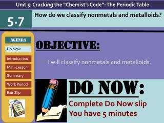 Objective: I will  classify nonmetals and metalloids.