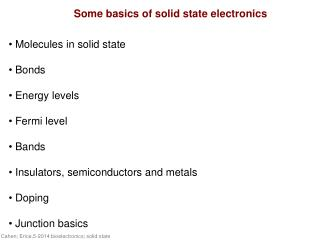 Some basics of solid state electronics