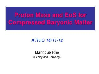 Proton Mass and  EoS  for Compressed Baryonic Matter