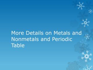 More  Details on  Metals  and  Nonmetals and Periodic Table