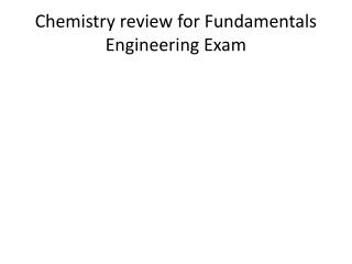 Chemistry review for Fundamentals Engineering Exam