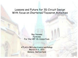 Lessons and Future for 3D Circuit Design With focus on Chartered/Tezzaron Activities