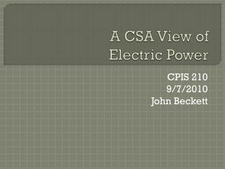 A CSA View  of  Electric Power