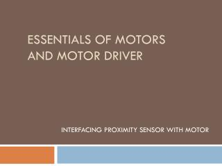 Essentials of motors and motor driver
