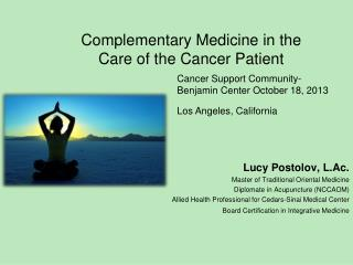 Complementary Medicine in the  Care of the Cancer Patient