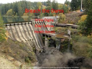 Breach the Dams