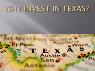 WHY INVEST IN TEXAS?