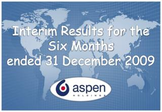 Interim Results for  the  Six  Months ended 31 December 2009